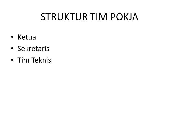 STRUKTUR TIM POKJA