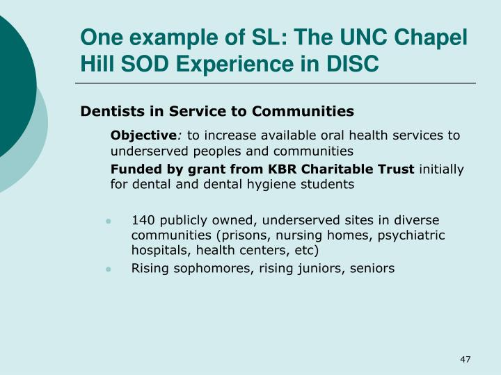 One example of SL: The UNC Chapel Hill SOD Experience in DISC