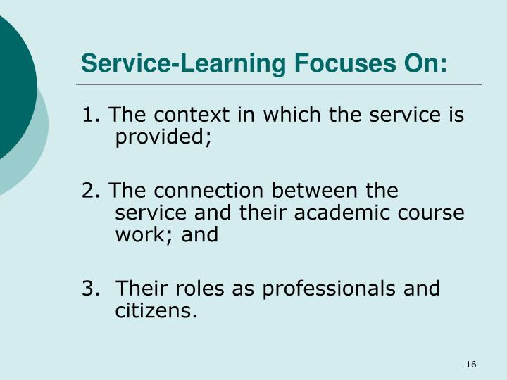 Service-Learning Focuses On: