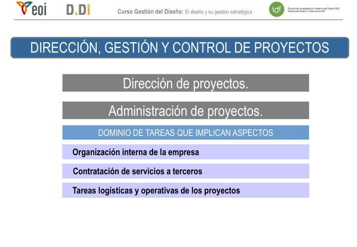 DIRECCIÓN, GESTIÓN Y CONTROL DE PROYECTOS