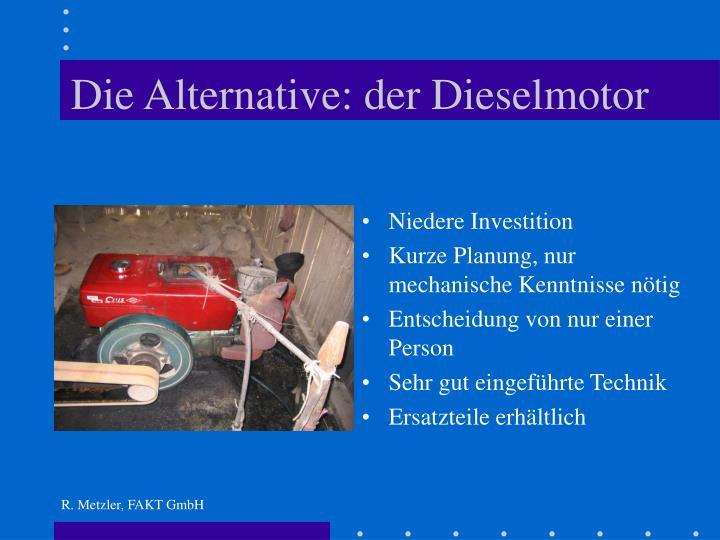 Die Alternative: der Dieselmotor