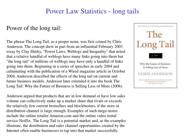 Power Law Statistics - long tails