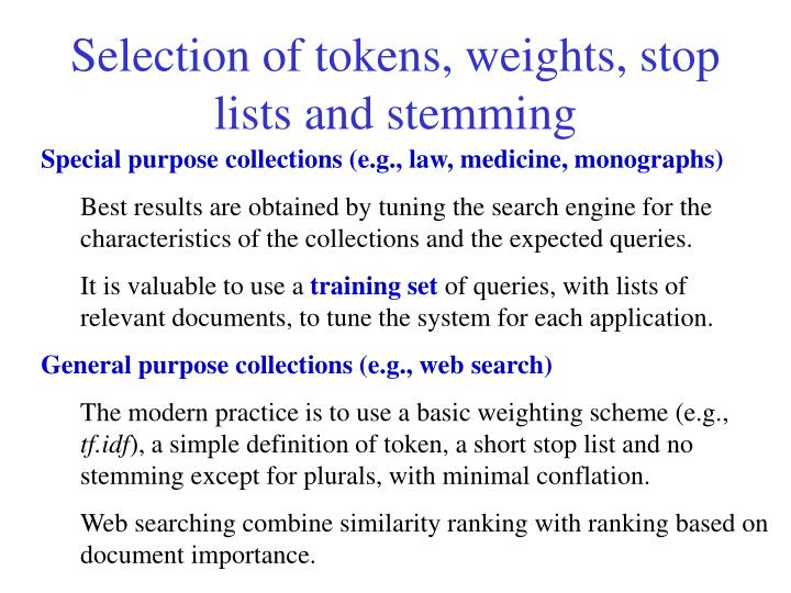 Selection of tokens, weights, stop lists and stemming