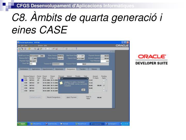 C8. Àmbits de quarta generació i eines CASE