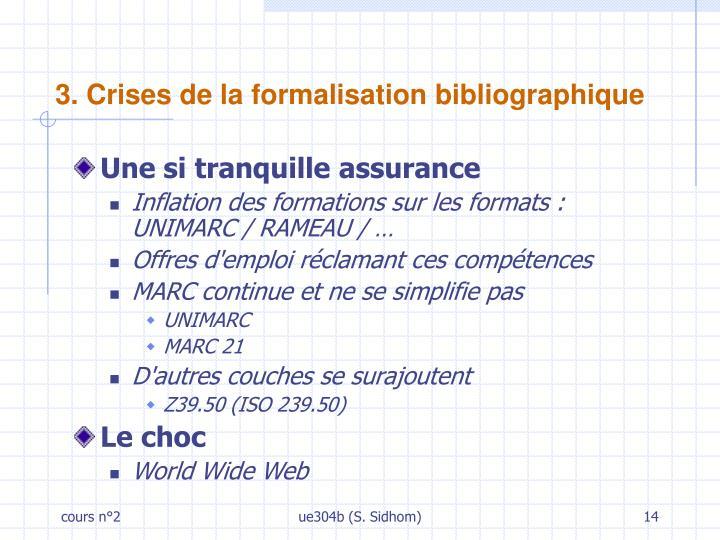 3. Crises de la formalisation bibliographique