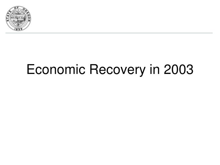 Economic Recovery in 2003