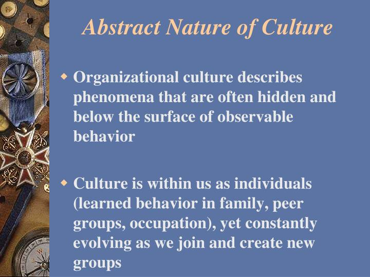 organisation culture is a descriptive term Second, organizational culture is a descriptive term the original source of an organization's culture usually reflects the vision.