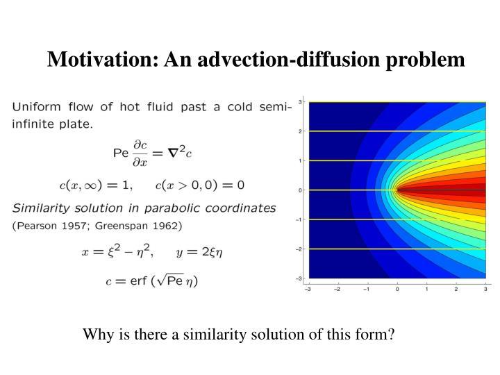 Motivation an advection diffusion problem