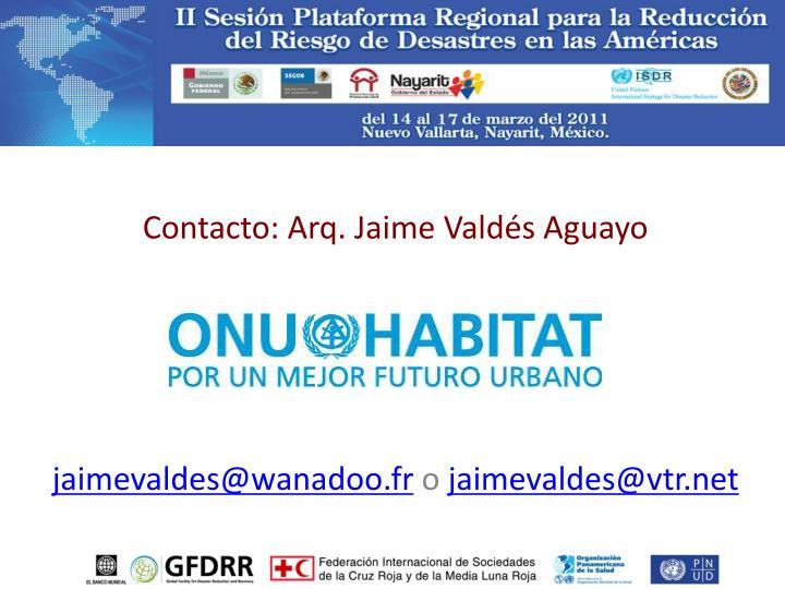 Contacto: Arq. Jaime Valdés Aguayo