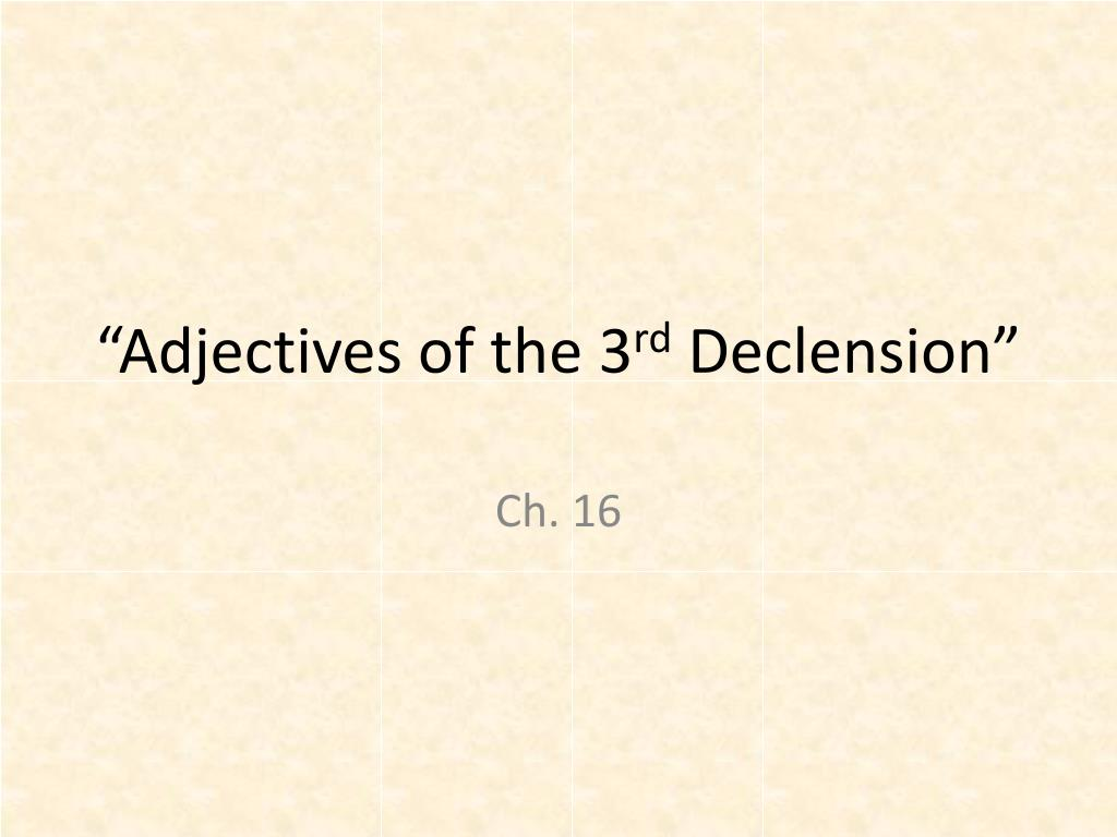 Ppt Adjectives Of The 3 Rd Declension Powerpoint Presentation