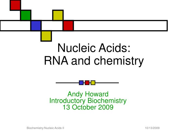 nucleic acids rna and chemistry n.