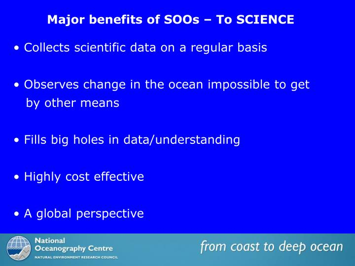 Major benefits of SOOs – To SCIENCE