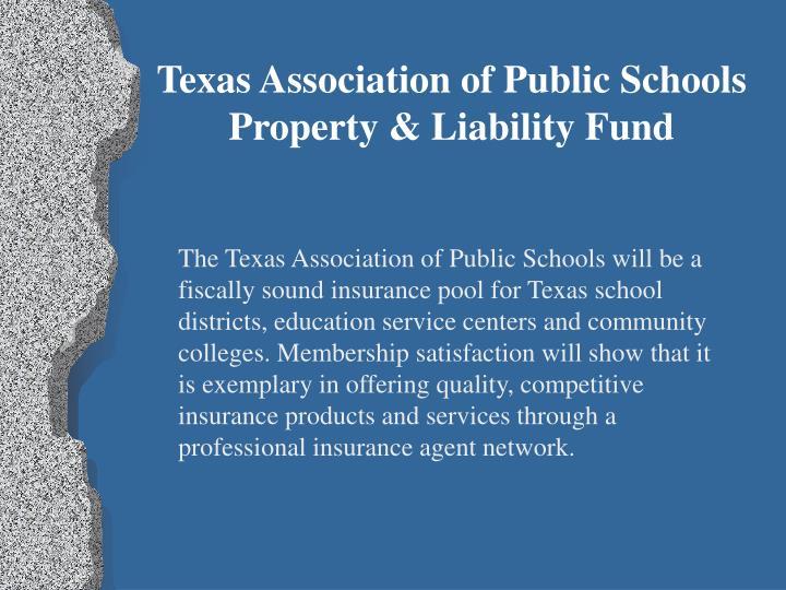 Texas Association of Public Schools Property & Liability Fund
