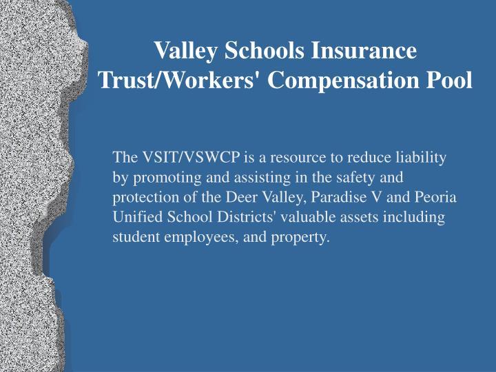 Valley Schools Insurance Trust/Workers' Compensation Pool