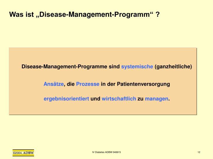 """Was ist """"Disease-Management-Programm"""" ?"""