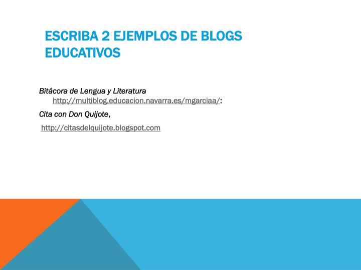 Escriba 2 ejemplos de blogs educativos