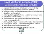 david mechanic modellje 1968 seg t szakemberhez fordul s
