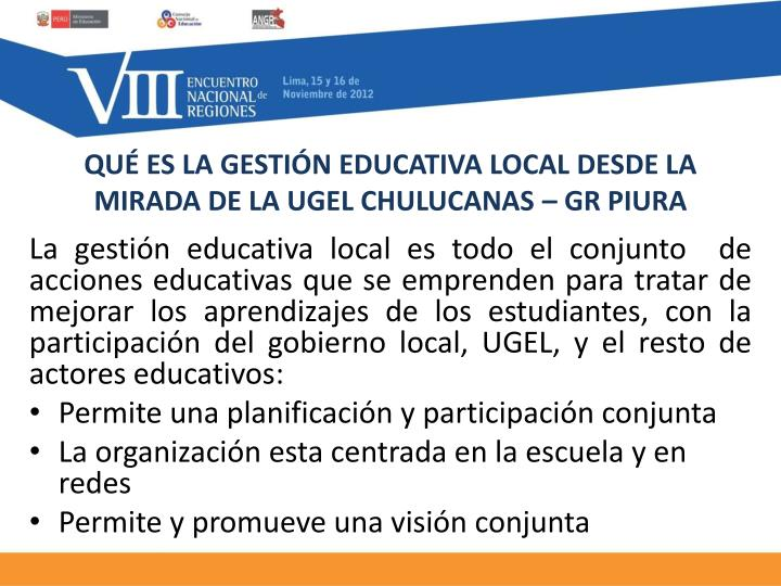 QUÉ ES LA GESTIÓN EDUCATIVA LOCAL DESDE LA MIRADA DE LA UGEL CHULUCANAS – GR PIURA