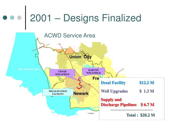 2001 – Designs Finalized