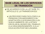 base legal de los servicios de transici n