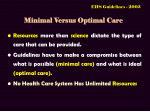 minimal versus optimal care