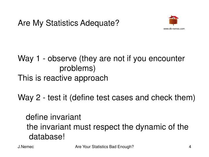 Are My Statistics Adequate?