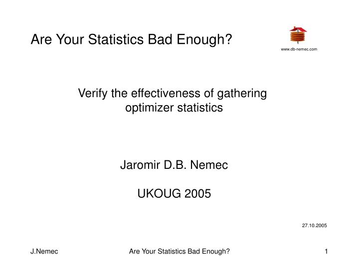 Are your statistics bad enough
