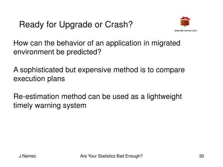 Ready for Upgrade or Crash?