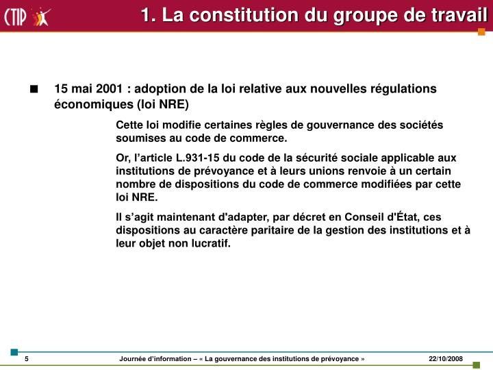 1. La constitution du groupe de travail