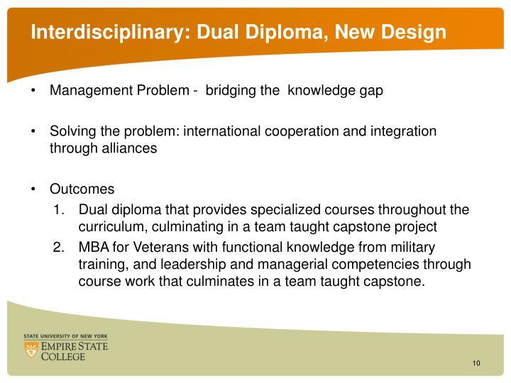 Interdisciplinary: Dual Diploma, New Design