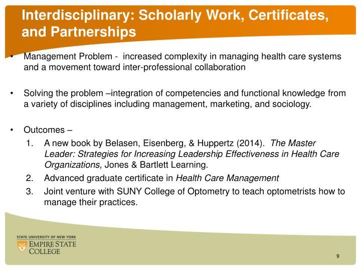 Interdisciplinary: Scholarly Work, Certificates,  and Partnerships