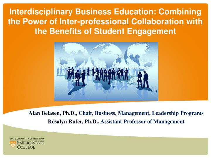 Interdisciplinary Business Education: Combining the Power of Inter-professional Collaboration with t...