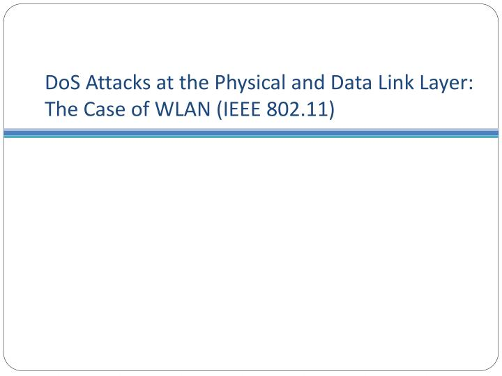 DoS Attacks at the Physical and Data Link Layer: