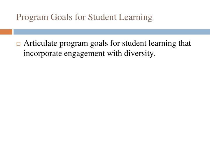 Program Goals for Student Learning