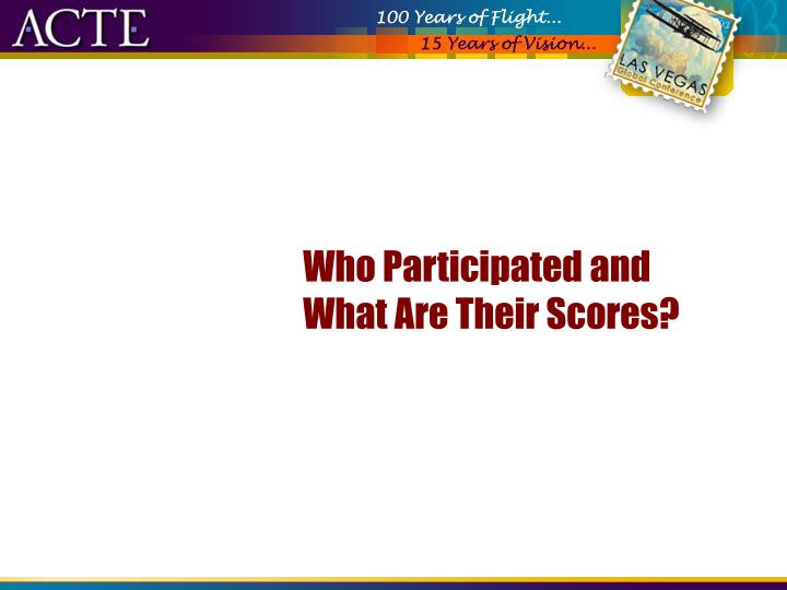 Who Participated and What Are Their Scores?