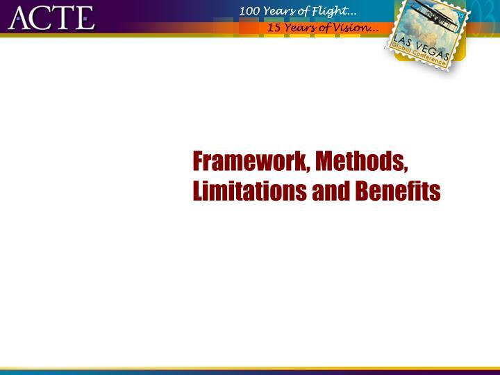 Framework, Methods, Limitations and Benefits