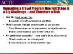 upgrading a travel program one full stage is a big challenge and therefore a risk