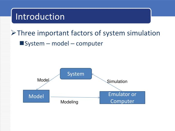 Three important factors of system simulation