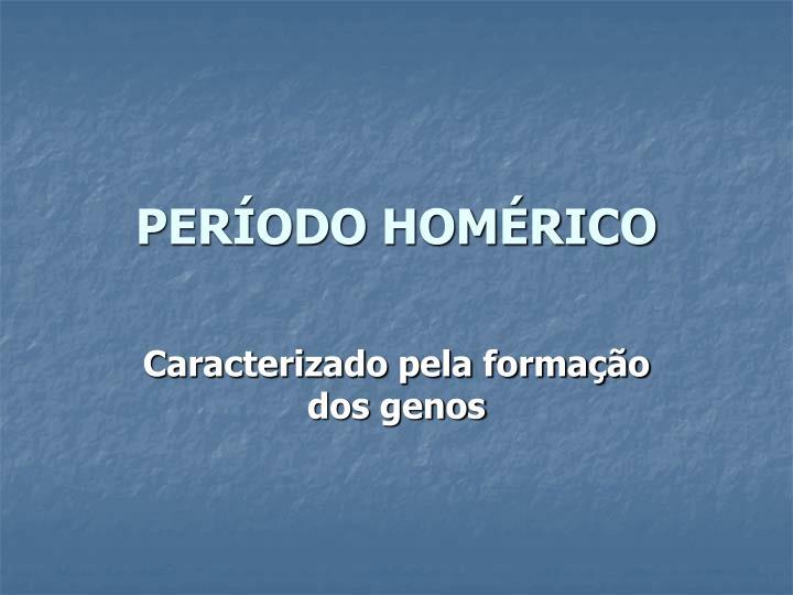 PERÍODO HOMÉRICO