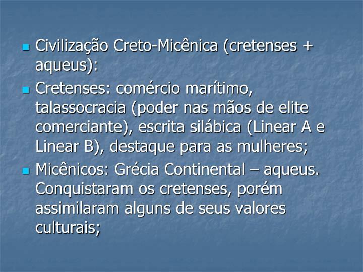 Civilização Creto-Micênica (cretenses + aqueus):