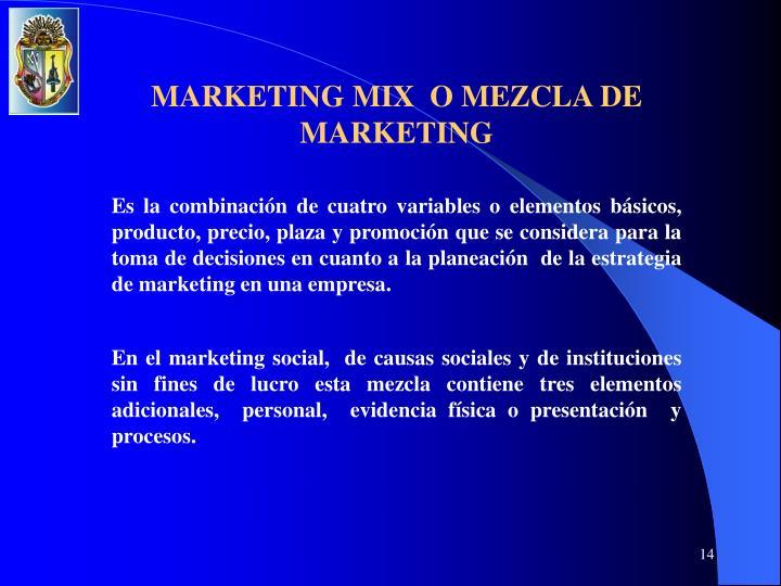 MARKETING MIX  O MEZCLA DE MARKETING