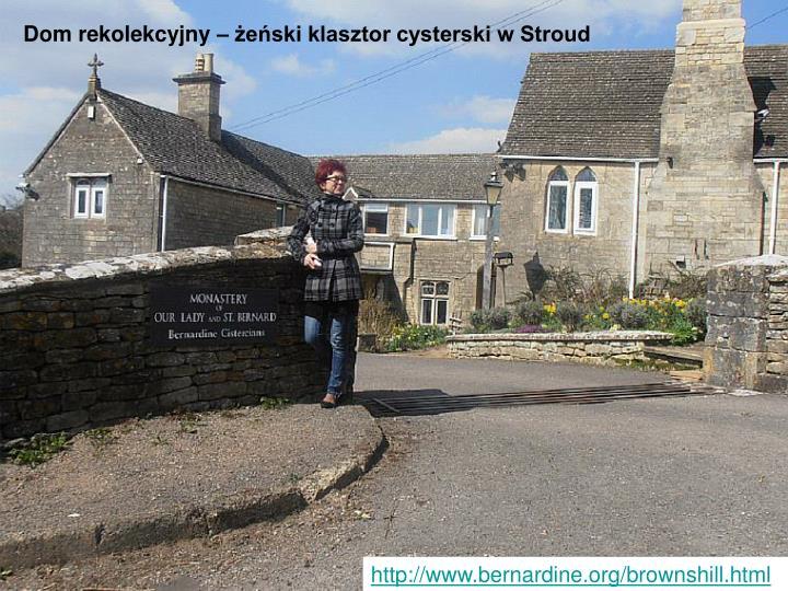Dom rekolekcyjny – żeński klasztor cysterski w Stroud