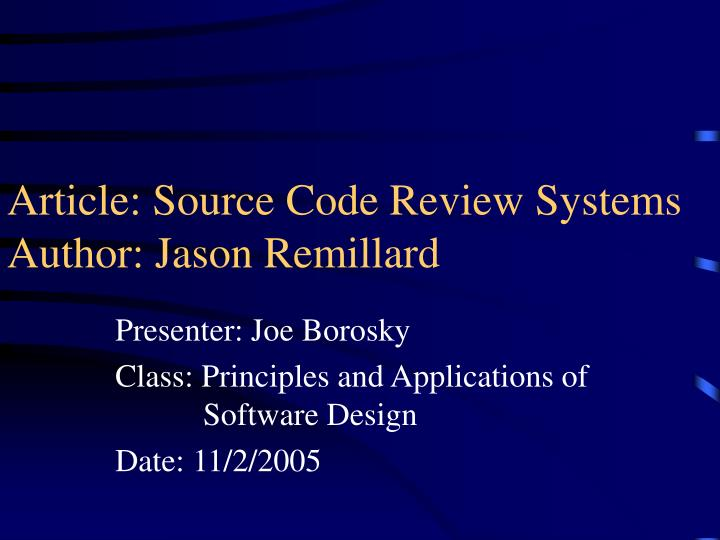 Article source code review systems author jason remillard