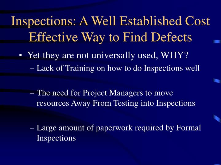Inspections a well established cost effective way to find defects