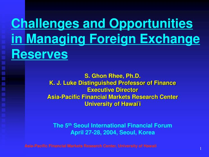 challenges and opportunities in managing foreign exchange reserves n.