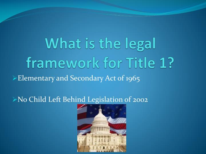What is the legal framework for title 1