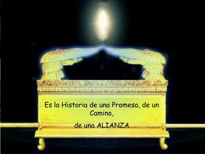 Es la Historia de una Promesa, de un Camino,