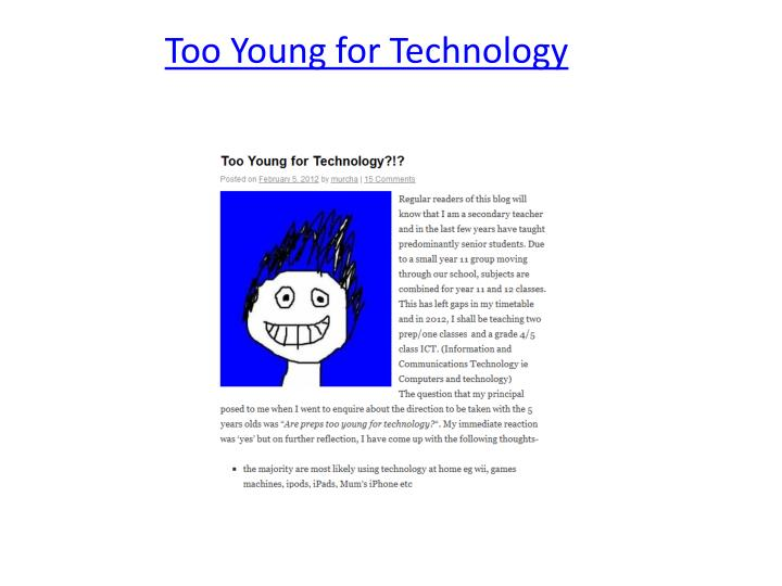 Too Young for Technology