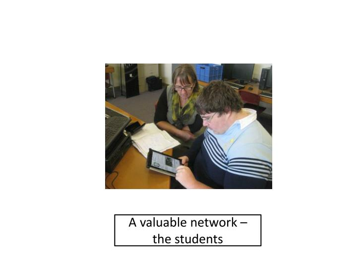 A valuable network –