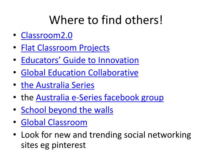 Where to find others!